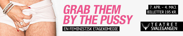 Grab them by the pussy – Svalegangen – 750 x 150